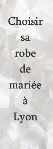 choisir sa robe de mariee Lyon